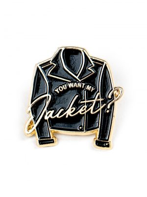 You Want My Jacket Pin